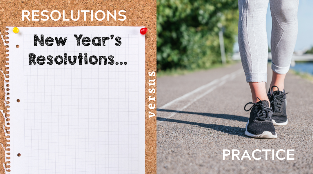 Resolutions vs. Practice