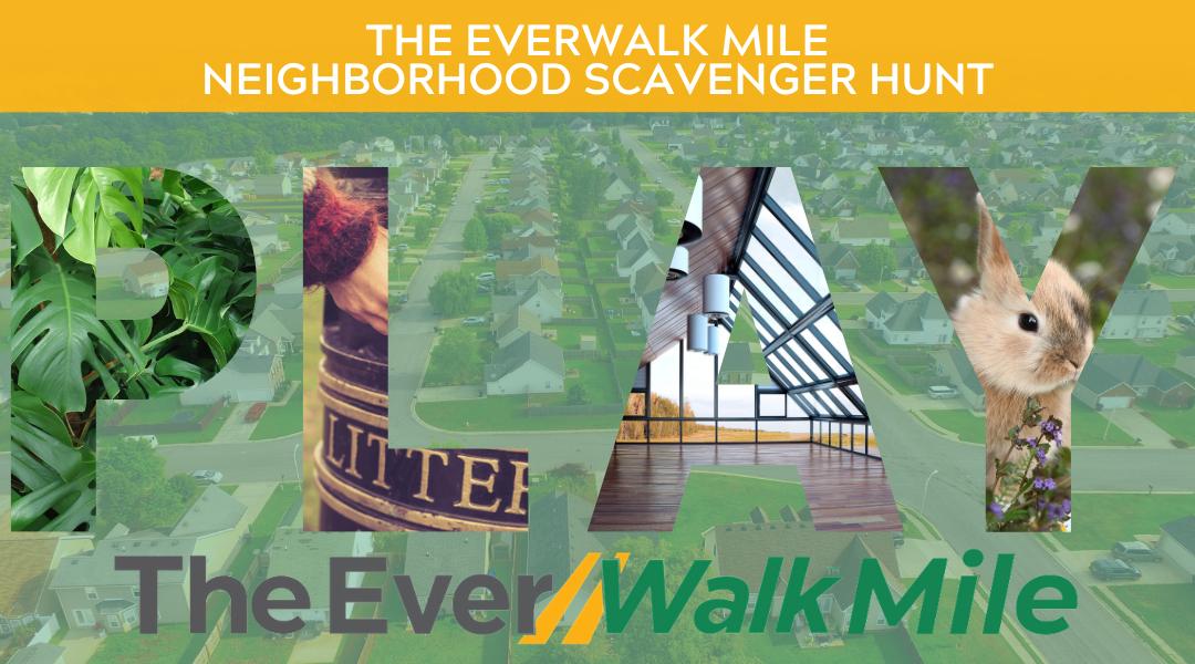 The EverWalk Mile Neighborhood Scavenger Hunt