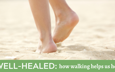Well-Healed: How Walking Helps Us Heal