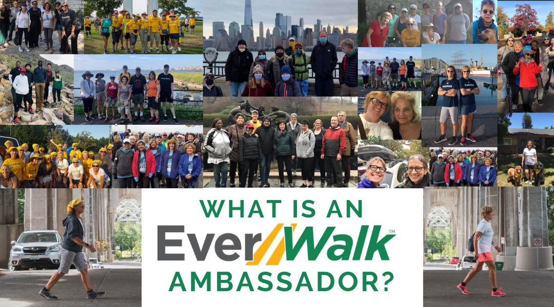 What Is An EverWalk Ambassador?