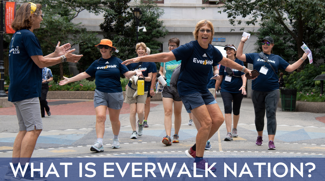 What Is EverWalk Nation?