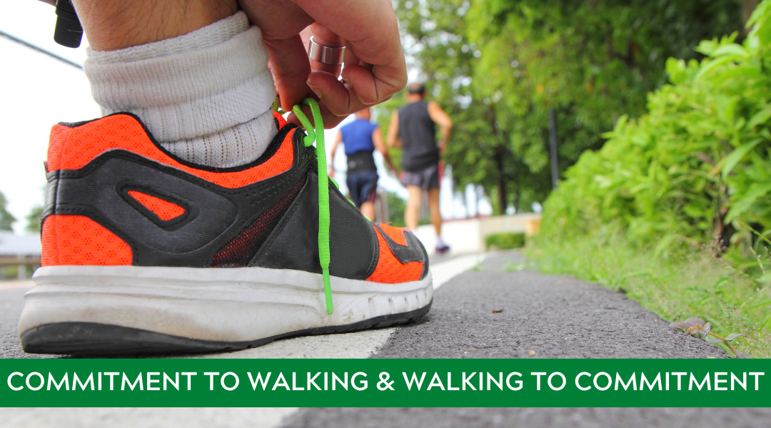 Commitment to Walking & Walking to Commitment